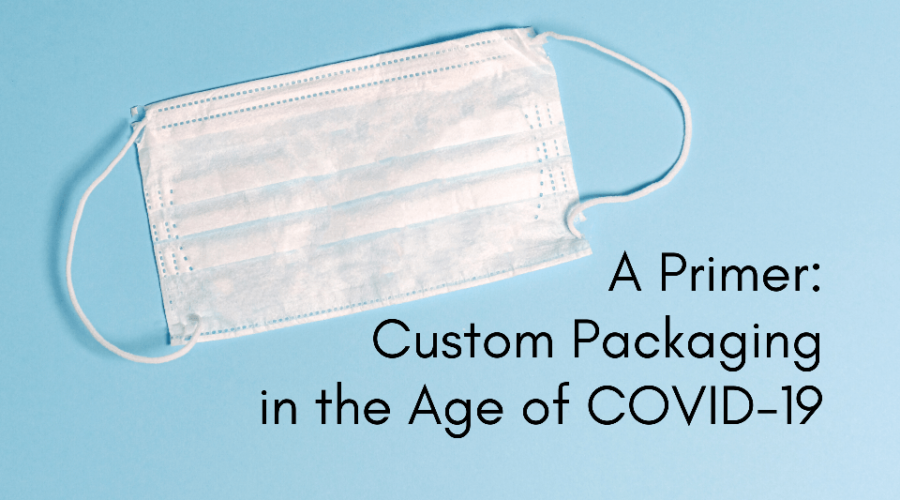 News - Custom Packaging During COVID-19